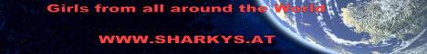 Sharkys Banner und Link Girls from all around the world.